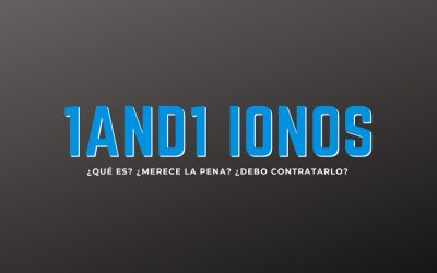 ¿Qué es 1and1 Ionos? ¿Es una buena opción?