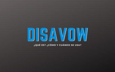 Disavow Tool ¿Qué es y cómo se utiliza?