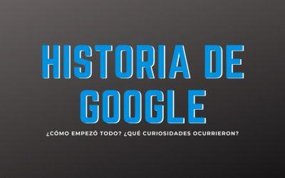 Historia de Google ¿Cómo empezó el gigante de las comunicaciones?