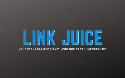 Link Juice ¿Qué es y para qué sirve?