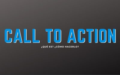Call to action ¿Qué es? ¿Cómo hacerlo?