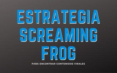 Estrategia para encontrar contenidos virales con Screaming Frog