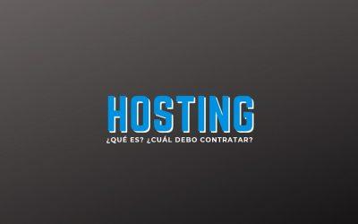 Hosting ¿Qué es?, ¿Cuál debo contratar?