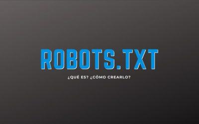 Robots.txt ¿Qué es?, ¿Cómo crearlo?