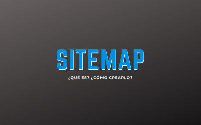 Sitemap, ¿Qué es?, ¿Cómo crearlo?